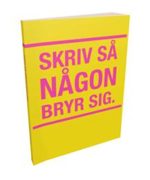 Skriv så någon bryr sig, en bok av Joakim Hedström