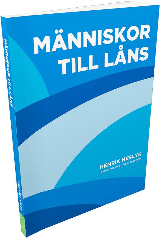 Människor till låns, av Henrik Heslyk och Joakim Hedström